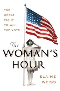 Woman's Hour by Elaine Weiss