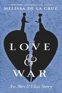 Love and War by Melissa de la Cruz