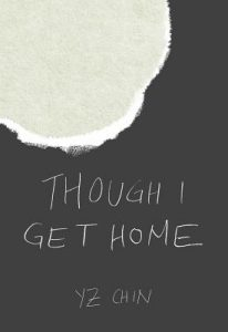 Though I Get Home by YZ Chin