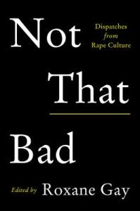 Not That Bad by Roxane Gay
