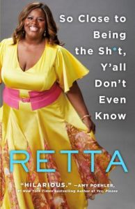 So Close to Being the Shit by Retta