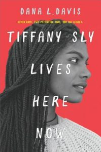 Tiffany Sly Lives Here Now by Dana L Davis