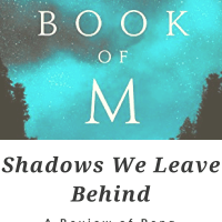 Shadows We Leave Behind: A Review of Peng Shepherd's THE BOOK OF M