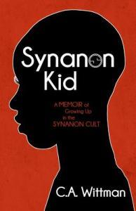 Synanon Kid by CA Wittman