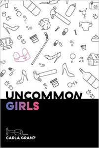 Uncommon Girls by Carla Grant