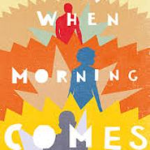 When Morning Comes by Arushi Raina