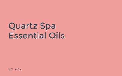 Quartz Spa's Powerful Essential Oils