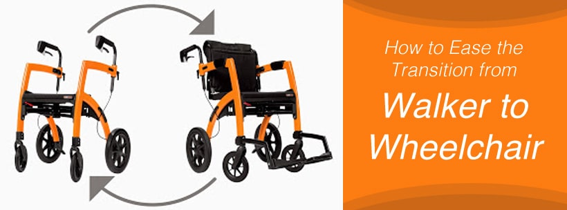 How to Ease the Transition from Walker to Wheelchair