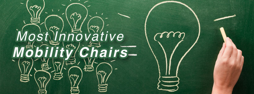 Most Innovative Mobility Chairs