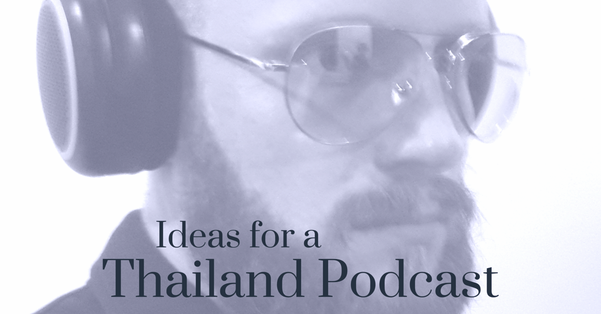 Podcast Ideas: Two Beers In and Beings of Bangkok