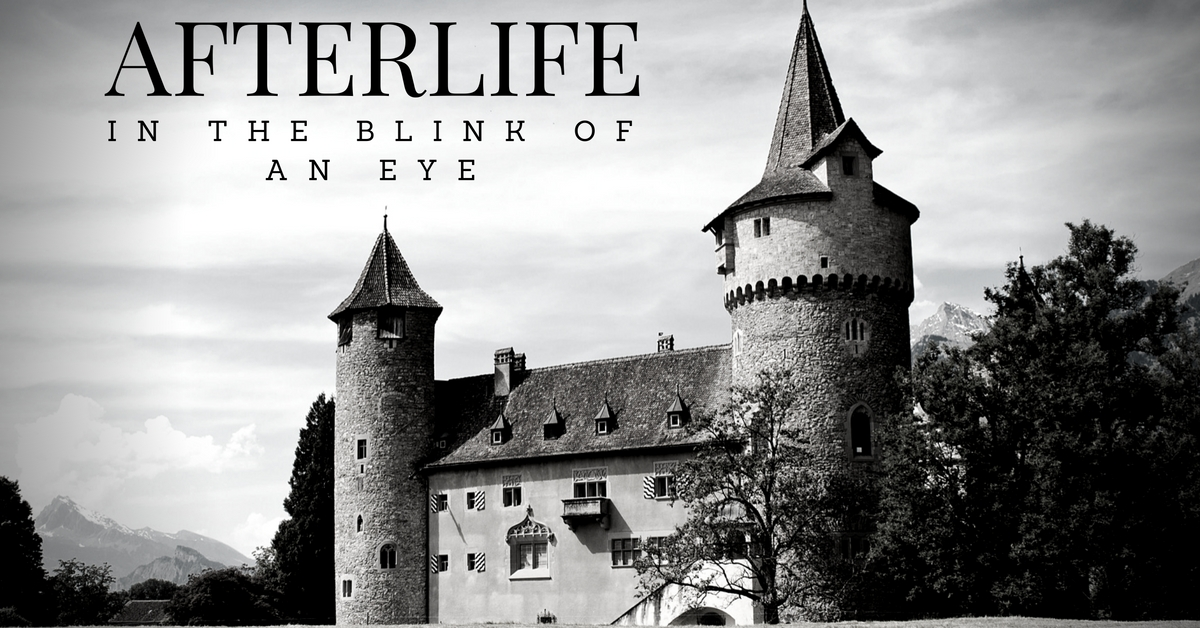 Afterlife: In the Blink of An Eye