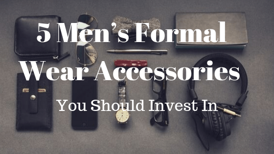 5 Men's Formal Wear Accessories You Should Invest In