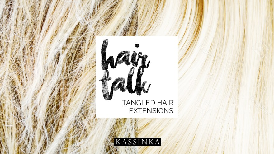 HAIR TALK: Tangled Hair Extensions