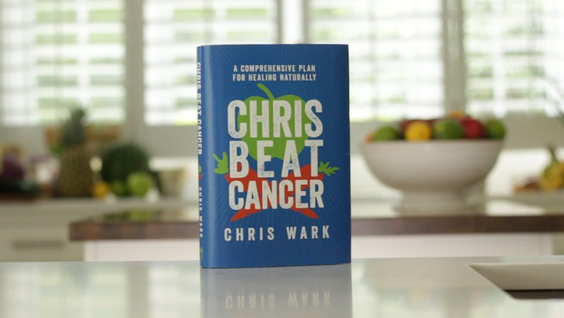 Chris Beat Cancer A Comprehensive Plan for Healing Naturally By Chris Wark