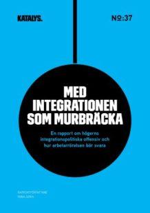 Med integrationen som murbräcka
