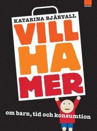 Bokomslag till boken Vill ha mer - om barn, tid och konsumtion