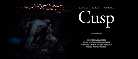 <h5>Cusp (Short Film) <br> Written & directed by Oliver Warren</h5><p>Produced by Dingo Bill                                                                                                      </p>