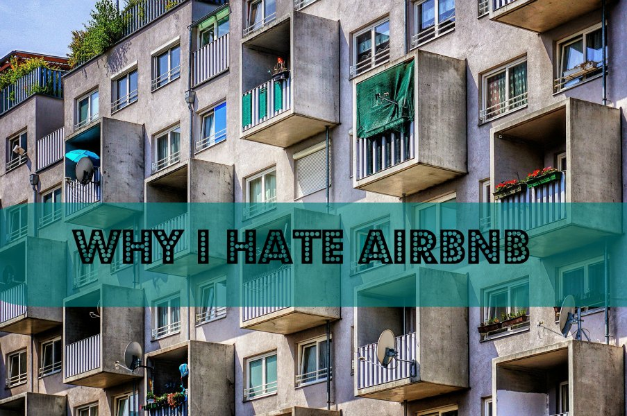 My rants: Why I hate Airbnb