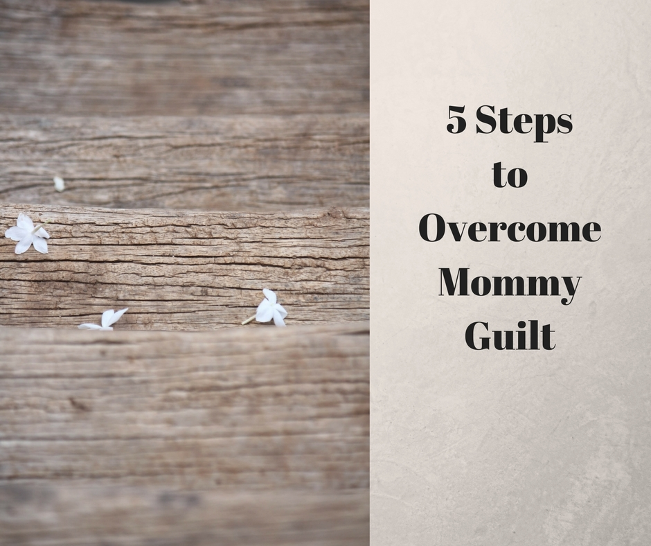overcome mom guilt