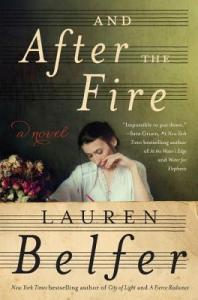 And After the Fire by Lauren Belfer.
