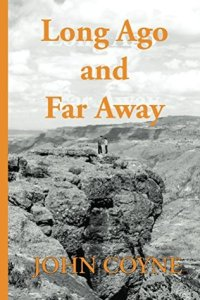 Long Ago and Far Away by John Coyne.