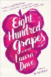 Eight Hundred Grapes: A Novel by Laura Dave.