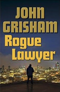 Rogue Lawyer by John Grisham.