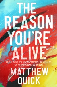 The Reason You're Alive by Matthew Quick.