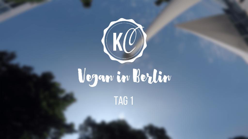 Vegan in Berlin Tag 1