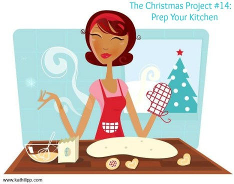 The Christmas Project #14: Prep your Kitchen