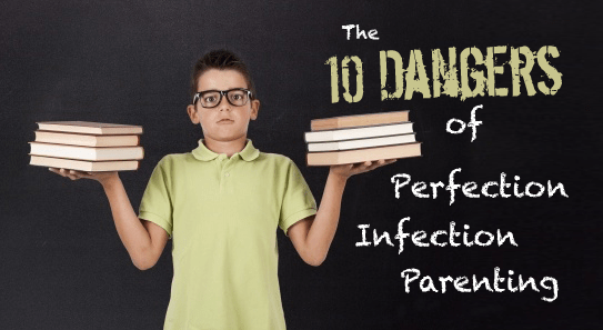 10-danger-of-perfection-infection-parenting