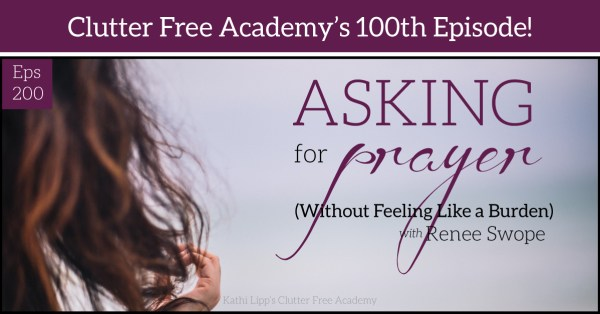 Episode #200- Asking for Prayer (Without Feeling Like a Burden) with Renee Swope