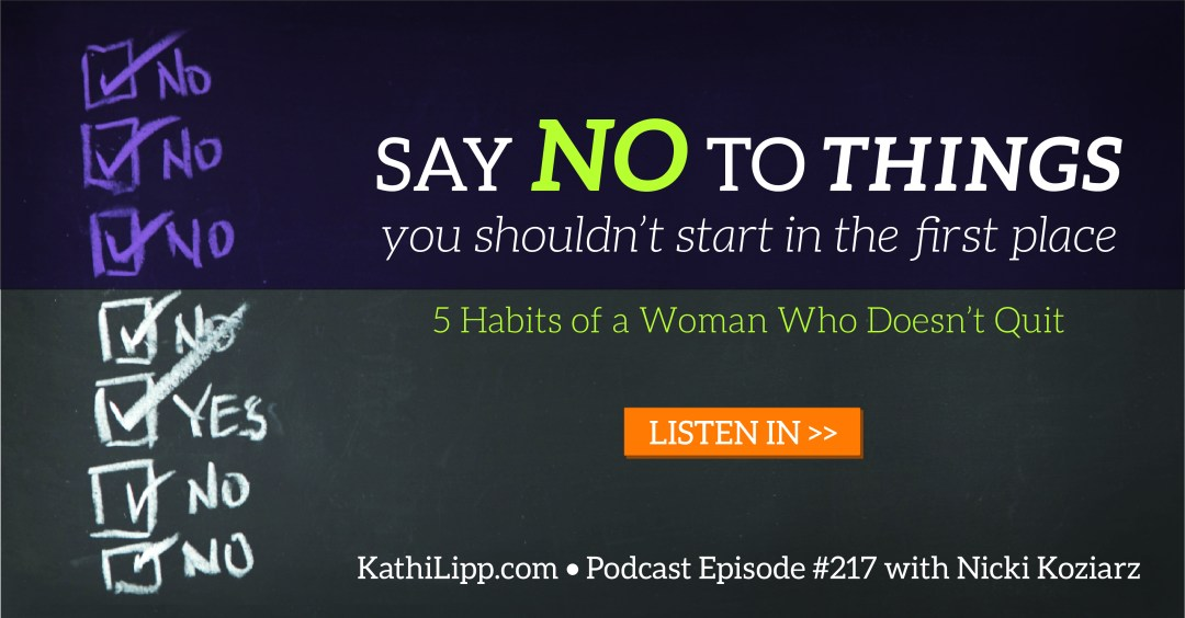 Episode #217-5 Habits of a Woman Who Doesn't Quit