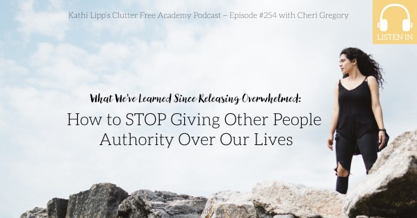 Episode #254: How to Stop Giving Other People Authority Over Our Lives