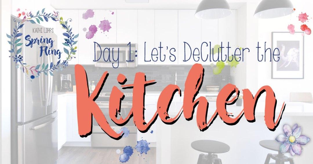 Spring Fling Day #1: Let's Declutter the Kitchen
