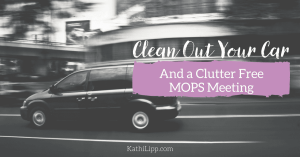 Clean out your car.