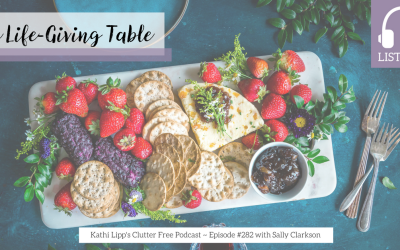 Podcast Episode #282 – The Lifegiving Table