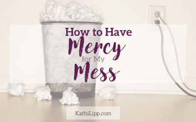 How to Have Mercy for My Mess