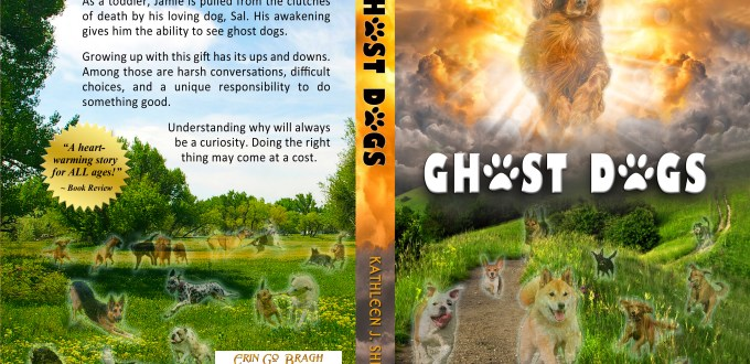Ghost Dogs Book Cover by Author Kathleen J. Shields