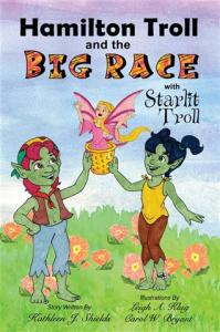Hamilton Troll and the Big Race by Kathleen J. Shields