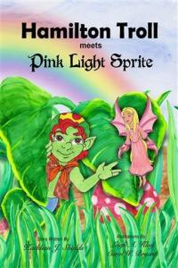 Hamilton Troll meets Pink Light Sprite by Kathleen J. Shields