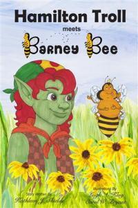 Hamilton Troll meets Barney Bee hamilton troll books kathleen j shields author