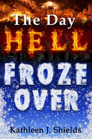 The Day Hell Froze Over - short story ebook by author Kathleen J. Shields