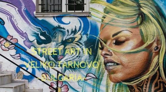 Street Art in Veliko Tarnovo, Bulgaria | Photographs and Walking Tour Map