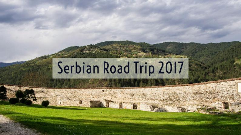Serbian Road Trip 2017