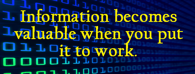 Putting Information to Work