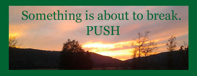 PUSH – Pray Until Something Happens