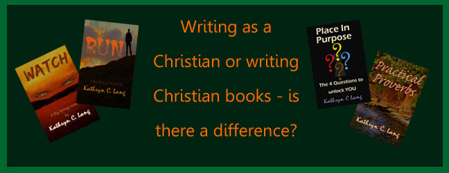 Writing Christian Books OR Writing as a Christian – Is There a Difference?