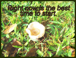 start right now