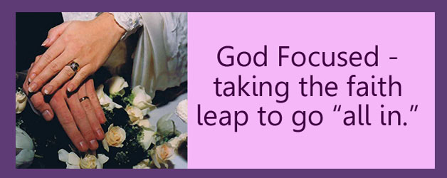 """God Focused – Words of Encouragement to Go """"All In"""""""